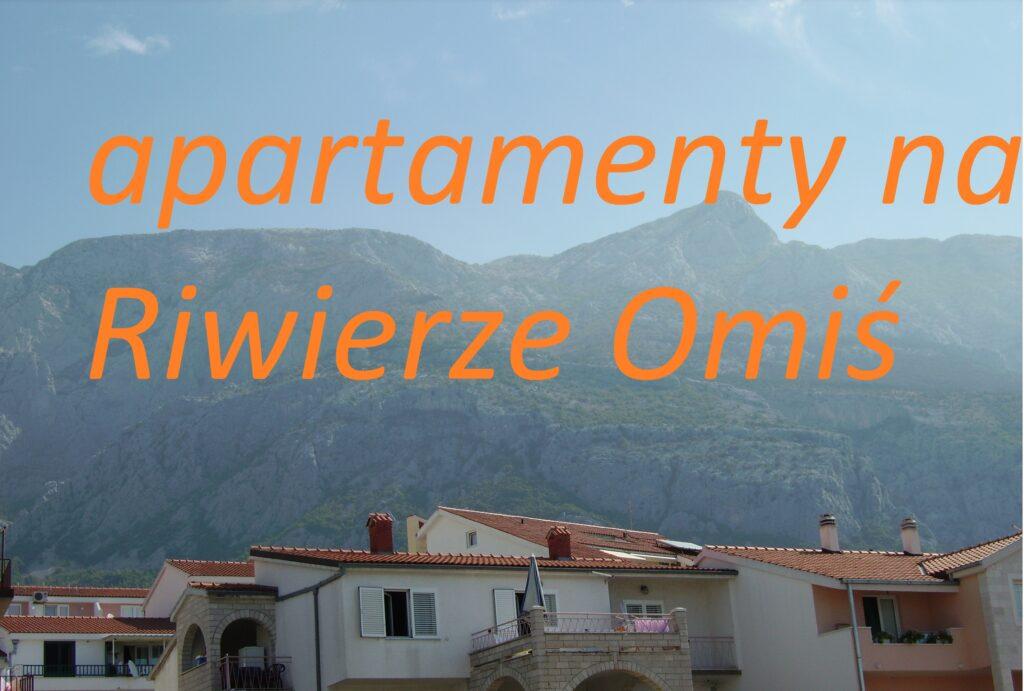 apartementy wakacyjne Omiś rezerwacja online